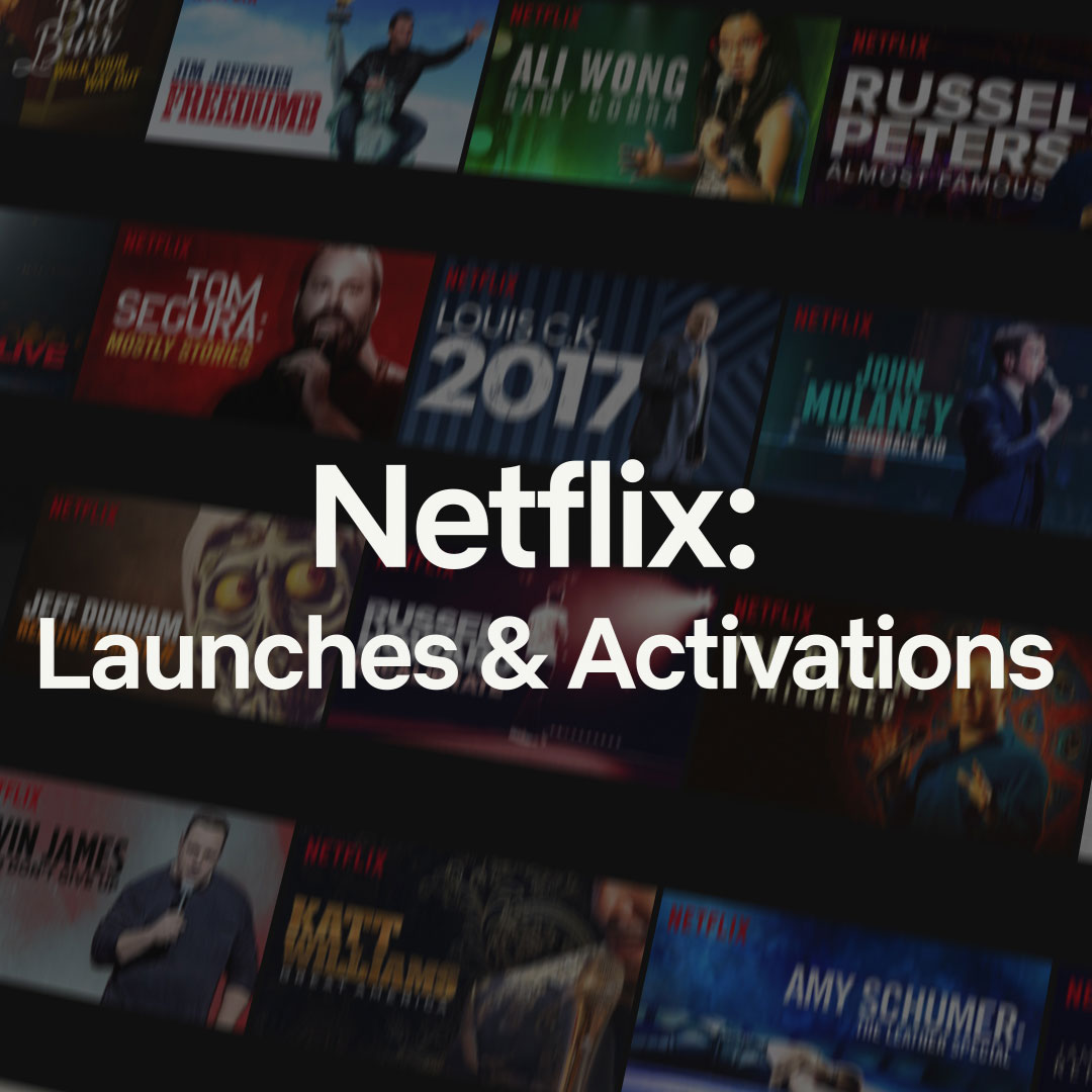 Netflix – Launches and Activations